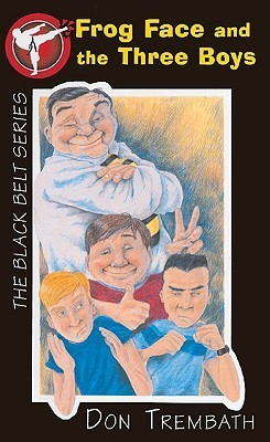 Frog Face and the Three Boys  by  Don Trembath