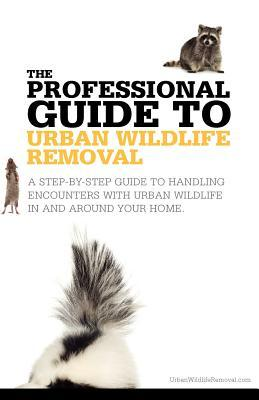 The Professional Guide to Urban Wildlife Removal David Lee Vyse