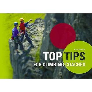 Top Tips for Climbing Coaches Paul   Smith