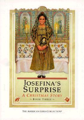 Josefinas Surprise: A Christmas Story (American Girls: Josefina, #3) Valerie Tripp