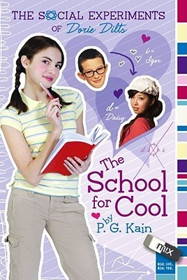 The School for Cool (The Social Experiments of Dorie Dilts, #2)  by  P.G. Kain