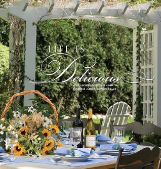 Life Is Delicious  by  Hinsdale Junior Womans Club