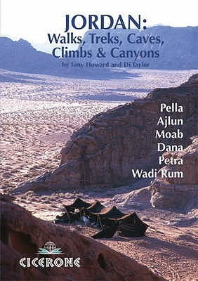 Jordan: Walks, Treks, Caves, Climbs and Canyons  by  Tony Howard