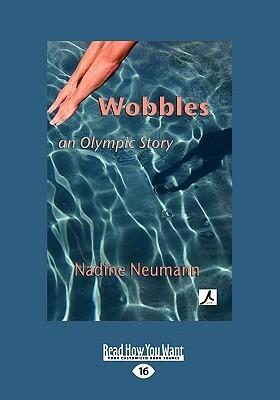 Wobbles: An Olympic Story Nadine Neumann