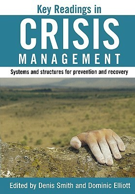 Key Readings in Crisis Management: Systems and Structures for Prevention and Recovery Denis Smith