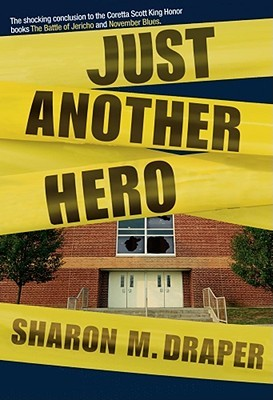 Just Another Hero (Jericho, #3)  by  Sharon M. Draper