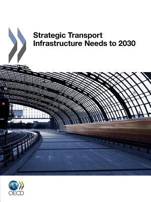 Transcontinental Infrastructure Needs to 2030/2050  by  OECD/OCDE