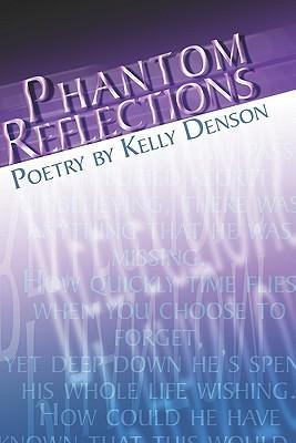 Phantom Reflections Kelly Denson