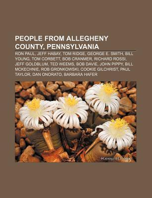People from Allegheny County, Pennsylvania: Ron Paul, Jeff Habay, Tom Ridge, George E. Smith, Bill Young, Tom Corbett, Bob Cranmer Source Wikipedia