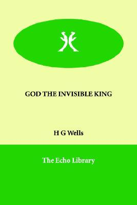 God The Invisible King  by  H.G. Wells