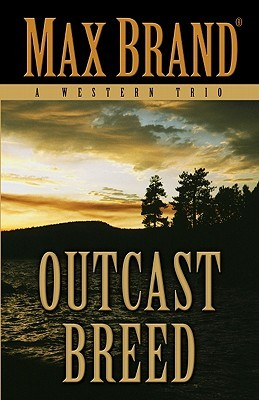 Outcast Breed  by  Max Brand