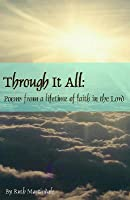 Through It All: Poems from a Lifetime of Faith in the Lord  by  Ruth Martindale