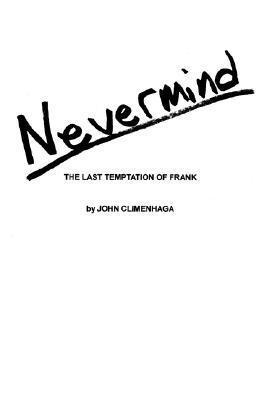 Nevermind: The Last Temptation of Frank  by  John Climenhaga