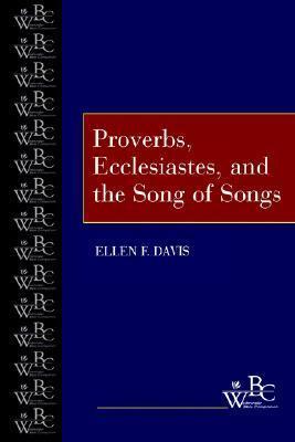 Proverbs, Ecclesiastes Song of Songs Ellen F. Davis