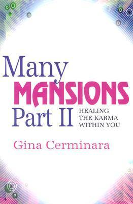 Many Mansions Part II: Healing the Karma Within You  by  Gina Cerminara