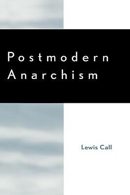 Postmodern Anarchism  by  Lewis Call