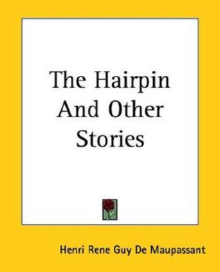 The Hairpin and Other Stories  by  Guy de Maupassant