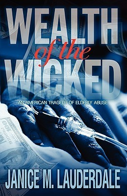 Wealth of the Wicked  by  Janice M. Lauderdale