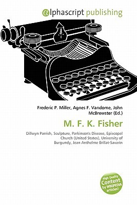 M. F. K. Fisher Frederic P.  Miller