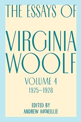 The Essays, Vol. 4: 1925-1928  by  Virginia Woolf