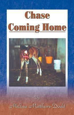 Chase Coming Home  by  Melissa Matthews-Dodd