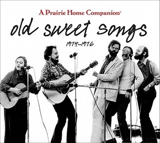 Old Sweet Songs, 1974-1976  by  Garrison Keillor