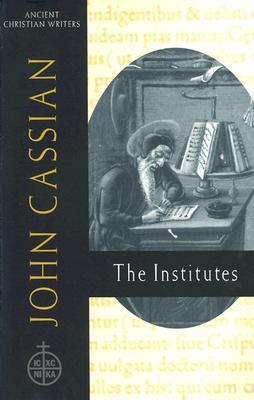 John Cassian: The Institutes  by  Boniface Ramsey