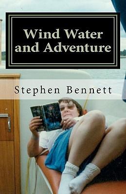 Wind Water and Adventure  by  Stephen Bennett