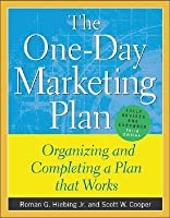The One Day Marketing Plan: Organizing And Completing A Plan That Works Roman G. Hiebing Jr.