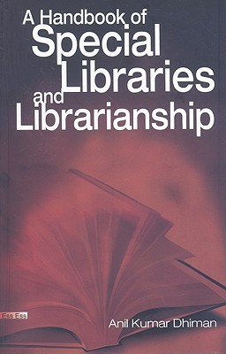 A Handbook of Special Libraries and Librarianship  by  Anil Kumar Dhiman