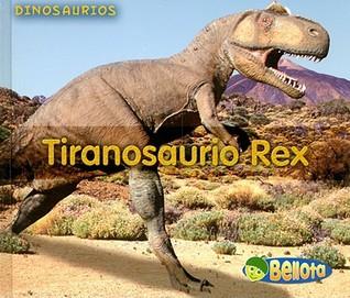 Tiranosaurio Rex = Tyrannosaurus Rex Daniel Nunn