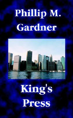 Kings Press  by  Phillip M. Gardner