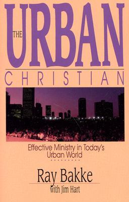 The Urban Christian Raymond J. Bakke