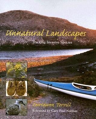 Unnatural Landscapes: Tracking Invasive Species Ceiridwen Terrill