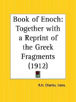 Book of Enoch Together with a Reprint of the Greek Fragments R.H. Charles