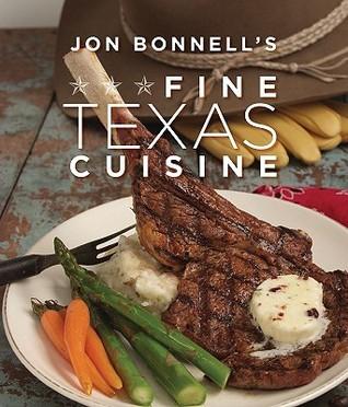 Jon Bonnells Fine Texas Cuisine  by  Jon Bonnell
