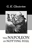 Napoleon Of Notting Hill  by  G.K. Chesterton
