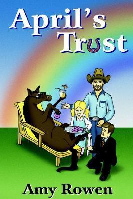 Aprils Trust  by  Amy Rowen