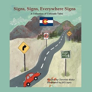 Signs, Signs, Everywhere Signs  by  Christine Blake