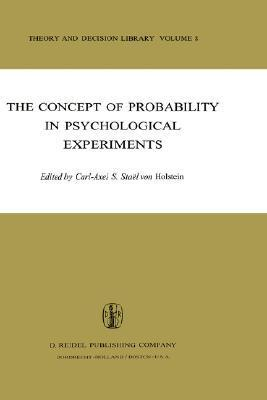 The Concept of Probability in Psychological Experiments Carl-Axel S. Stael Von Holstein