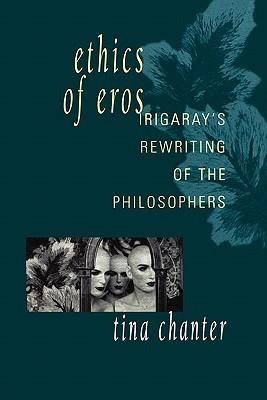 Ethics of Eros  by  Tina Chanter