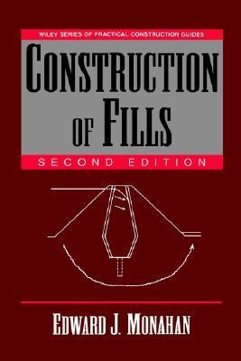 Construction of Fills 2e Edward J. Monahan