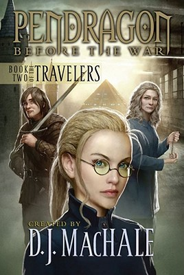 Pendragon Before The War: Book Three Of The Travelers  by  Walter Sorrells