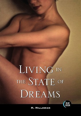 Living in the State of Dreams  by  M. Millswan