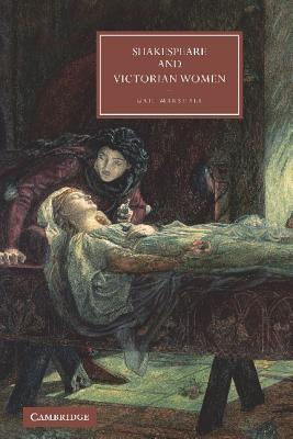 Shakespeare and Victorian Women  by  Gail Marshall