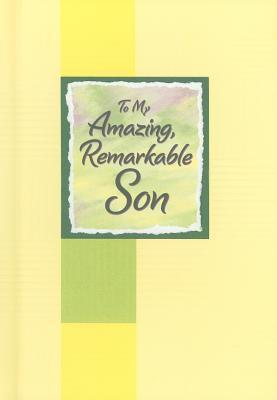 To My Amazing, Remarkable Son  by  Douglas Pagels