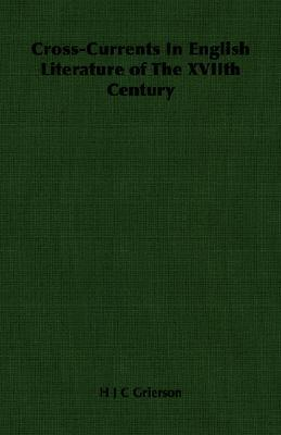 Cross-Currents in English Literature of the Xviith Century Herbert John Clifford Grierson