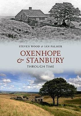 Oxenhope and Stanbury Through Time Steven Wood