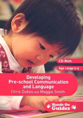 Developing Pre-School Communication and Language: Ages 0-5 [With CDROM]  by  Chris Dukes