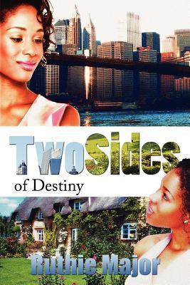Two Sides of Destiny  by  Ruthie Major